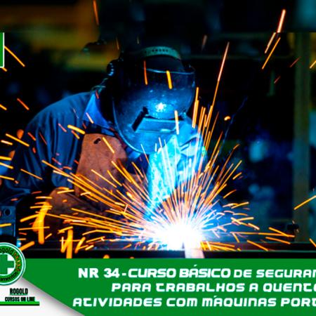 NR 34 Curso Básico de Segurança para Trabalhos a Quente – Atividades com Máquinas Portáteis Rotativas